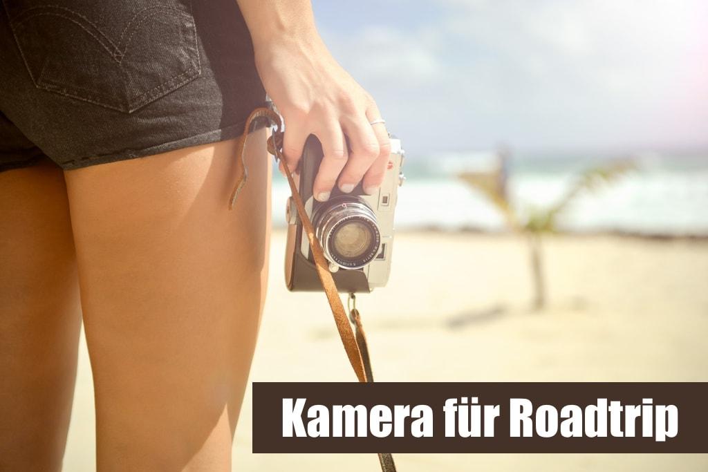 Welche Kamera für den Roadtrip?