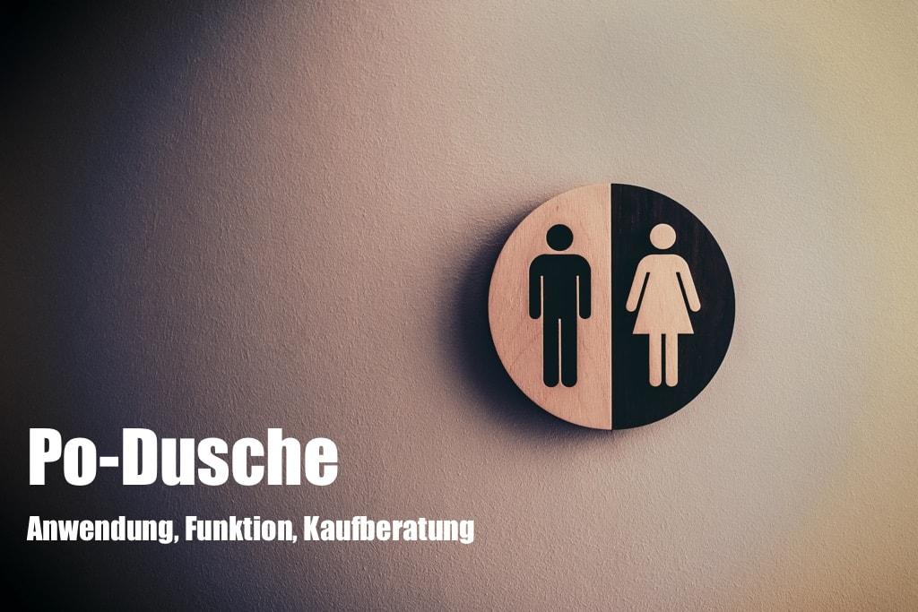 Po-Dusche: Anwendung, Funktion, Kaufberatung